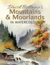 Bellamy, David David Bellamy`s Mountains & Moorlands in Watercolour
