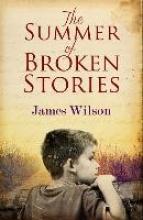 Wilson, James The Summer of Broken Stories