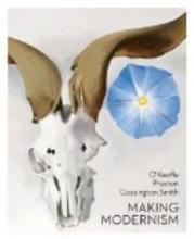 Lesley Harding,   Denise Mimmocchi O`Keeffe, Preston, Cossington Smith: Making Modernism