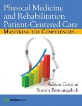 Adrian Cristian,   Sorush Batmangelich Physical Medicine and Rehabilitation Patient-Centered Care