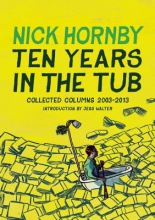 Hornby, Nick Ten Years in the Tub