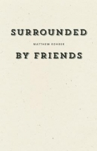 Rohrer, Matthew Surrounded by Friends