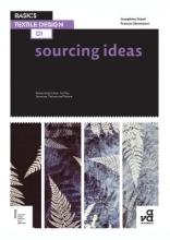 Josephine (Gray`s School of Art, Robert Gordon University, UK) Steed,   Frances (University of Dundee, UK) Stevenson Basics Textile Design 01: Sourcing Ideas