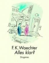 Waechter, Friedrich Karl Alles klar?