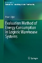 Zajac, Pawel Evaluation Method of Energy Consumption in Logistic Warehouse Systems