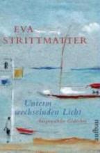 Strittmatter, Eva Unterm wechselnden Licht