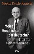 Reich-Ranicki, Marcel Meine Geschichte der deutschen Literatur