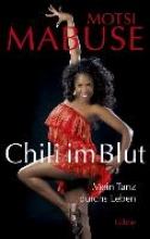 Mabuse, Motsi Chili im Blut
