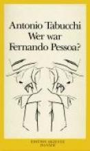 Tabucchi, Antonio Wer war Fernando Pessoa?