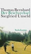 Bernhard, Thomas Der Briefwechsel Thomas Bernhard Siegfried Unseld