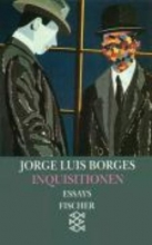 Borges, Jorge Luis Inquisitionen