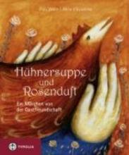 Frau Wolle Hhnersuppe und Rosenduft