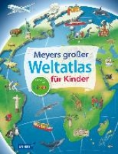 Weller-Essers, Andrea Meyers großer Weltatlas für Kinder
