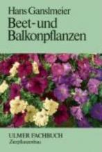 Ganslmeier, Hans Beet- und Balkonpflanzen