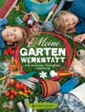 Leitzgen, Anke M. Meine Gartenwerkstatt