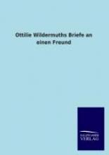 Ottilie Wildermuths Briefe an einen Freund