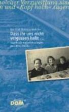 Steinitz-Metzler, Gertrud Dass ihr uns nicht vergessen habt …