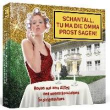 Twilfer, Kai Schantall, tu ma die Omma Prost sagen!