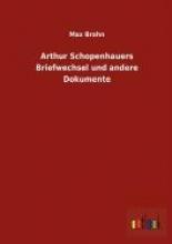 Max Brahn Arthur Schopenhauers Briefwechsel und andere Dokumente