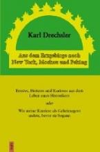 Drechsler, Karl Aus dem Erzgebirge nach  New York, Moskau und Peking