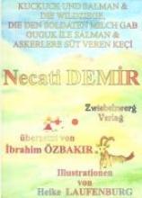 Demir, Necati Kuckuck und Salman & die Wildziege, die den Soldaten Milch gab