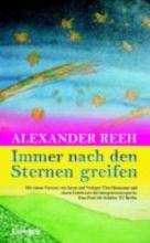 Reeh, Alexander Immer nach den Sternen greifen