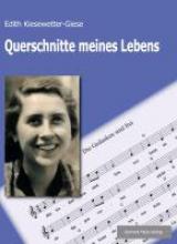 Kiesewetter-Giese, Edith Querschnitte meines Lebens