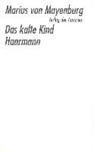 Mayenburg, Marius von Das kalte Kind Haarmann