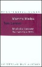 Lanoye, Tom Mamma Medea Mefisto Forever
