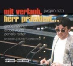 Roth, Jürgen Mit Verlaub, Herr Pr?sident...