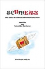 Erxleben, Sebastian Schmerz. Eine Reise ins Liebeskummerland und zurück
