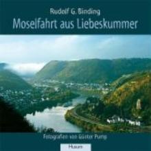 Binding, Rudolf G. Moselfahrt aus Liebeskummer