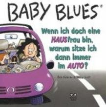 Scott, Jerry Baby Blues. Wenn ich doch eine HAUSfrau bin, warum sitze ich dann immer im AUTO?