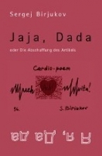 Birjukov, Sergej Jaja, Dada oder die Abschaffung des Artikels