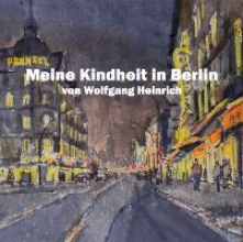 Heinrich, Wolfgang Meine Kindheit in Berlin
