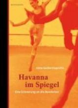 Guillermoprieto, Alma Havanna im Spiegel
