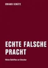 Schütz, Erhard Echte falsche Pracht