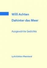 Achten, Willi Dahinter das Meer. Ausgewhlte Gedichte
