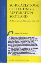 Murray C.T. Simpson , Scholarly Book Collecting in Restoration Scotland