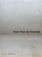 Tom Van de Voorde , Jouw zwaartekracht mijn veer
