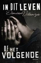 Demian Vitanza , In dit leven of het volgende