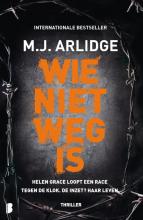 M.J. Arlidge , Wie niet weg is
