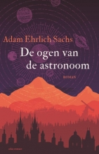 Adam Ehrlich  Sachs De ogen van de astronoom