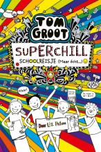 Liz Pichon , Superchill schoolreisje (maar echt...