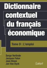 Serge Verlinde Jean Binon  Jan Van Dyck  Jacques Folon, Dictionnaire contextuel du français économique Tome D: l` emploi
