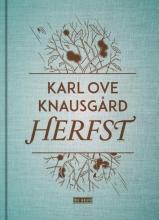 Karl Ove  Knausgård Herfst - De vier seizoenen Deel 1