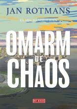 Jan Rotmans , Omarm de chaos