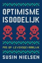 Susin Nielsen , Optimisme is dodelijk