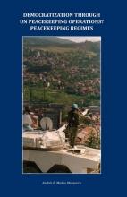 Andres B. Munoz Mosquera , Democratization through UN peacekeeping operations? Peacekeeping regimes