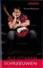 Glenn  Pennock Als gitaren schreeuwen